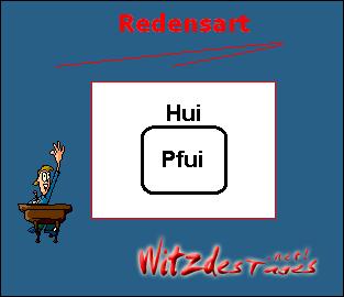 Bildraetsel Hui - Pfui